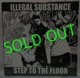 ILLEGAL SUBSTANCE/ Step To The Floor [12'']