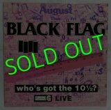 BLACK FLAG/ Who's Got the 10 1/2? [LP]