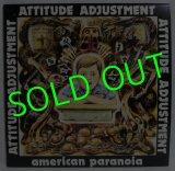 ATTITUDE ADJUSTMENT/ American Paranoia[LP]