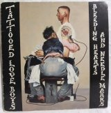 TATTOOED LOVE BOYS/ Bleeding Hearts And Needle Marks[LP]