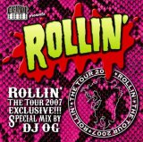 ROLLIN' The TOUR 2007 MIX CD By Dj OG