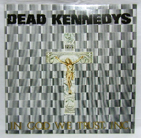 1  DEAD KENNEDYS  In God We Trust incIn God We Trust Inc