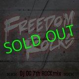 "Dj OG 7thMIX / ""FREEDOM ROCKS"""