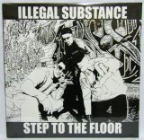 "ILLEGAL SUBSTANCE/ Step to the Floor [12""]"