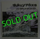 NUKEY PIKES/ The Split Desert[LP]