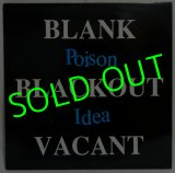 POISON IDEA/ Blank.Blackout.Vacant.[LP]