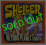 SHELTER/ Beyond Planet Earth[LP]