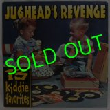 JUGHEAD'S REVENGE/ 13 Kiddie Favorites[LP]
