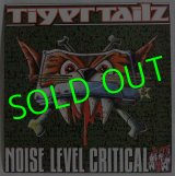 TIGERTAILZ/ Noize Level Critical[12'']