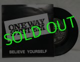 ONE WAY SYSTEM/ Believe Yourself[7'']