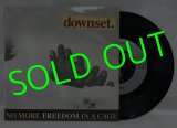 DOWNSET./ No More Freedom In A Cage[7'']