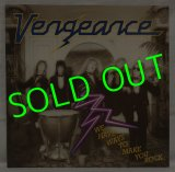 VENGEANCE/ We Have Ways To Make You Rock[LP]