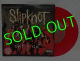 SLIPKNOT/ Spit It Out(Limited Red Vinyl)[7'']