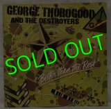 GEORGE THOROGOOD AND THE DESTROYERS/ Better Then The Rest[LP]