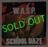 W.A.S.P./ School Daze[12'']