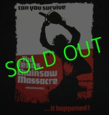 TEXAS CHAINSAW MASSACRE : CAN YOU SURVIVE T-Shirt