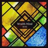 "DJ OG 8thMIX / ""Wraith Mind"""